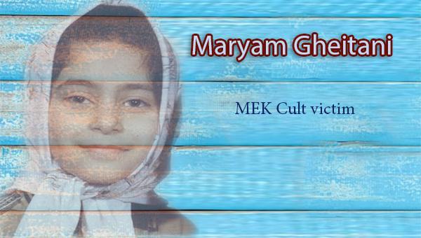 Maryam Gheitani - a child victimized by the MEK