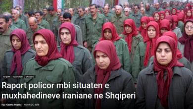 Photo of Raport policor mbi situaten e muxhahedineve iraniane ne Shqiperi